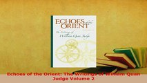 PDF  Echoes of the Orient The Writings of William Quan Judge Volume 2 Free Books