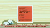 PDF  Do Trade Unions Cause Inflation Two Studies with a Theoretical Introduction and Policy Download Full Ebook