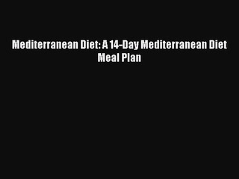 PDF Mediterranean Diet: A 14-Day Mediterranean Diet Meal Plan Free Books