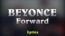 Beyonce Ft. James Blake - Forward // (Music Lyrics)