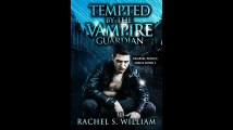 ROMANCE Tempted By The Vampire Guardian Paranormal Vampire New Adult Contemporary Romance Paranormal Mystery