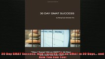 Downlaod Full PDF Free  30 Day GMAT Success How I Scored 780 on GMAT in 30 Days and How You Can Too Full Free