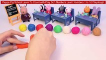Peppa Pig School Learn To Count with Play Doh Numbers Learn Numbers 1 to 10 Playdough