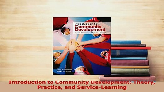 Pdf Introduction To Community Development Theory Practice