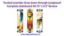 Punked Lowrider Drop Down Through Longboard Complete Skateboard Review