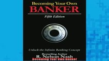FREE DOWNLOAD  Becoming Your Own Banker  FREE BOOOK ONLINE