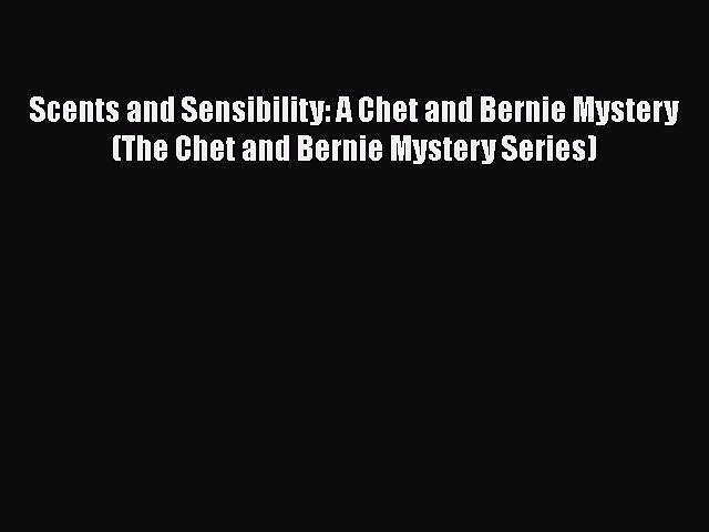 [Read Book] Scents and Sensibility: A Chet and Bernie Mystery (The Chet and Bernie Mystery   Godialy.com