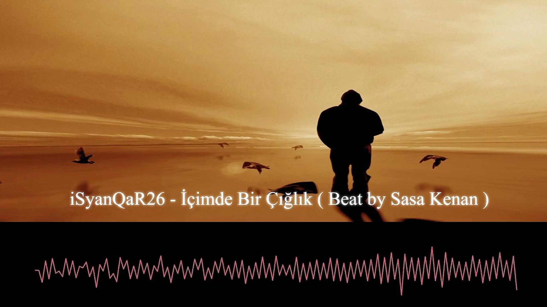 iSyanQaR26 - İçimde Bir Çığlık (Beat by Sasa Kenan)