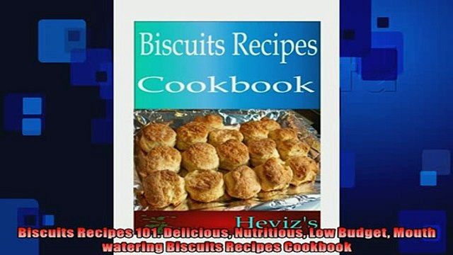 READ book  Biscuits Recipes 101 Delicious Nutritious Low Budget Mouth watering Biscuits Recipes READ ONLINE