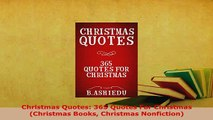 PDF  Christmas Quotes 365 Quotes For Christmas Christmas Books Christmas Nonfiction Read Full Ebook