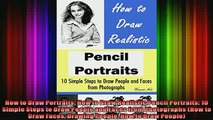 DOWNLOAD FREE Ebooks  How to Draw Portraits How to Draw Realistic Pencil Portraits 10 Simple Steps to Draw Full Free