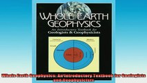 READ FREE FULL EBOOK DOWNLOAD  Whole Earth Geophysics An Introductory Textbook for Geologists and Geophysicists Full Free