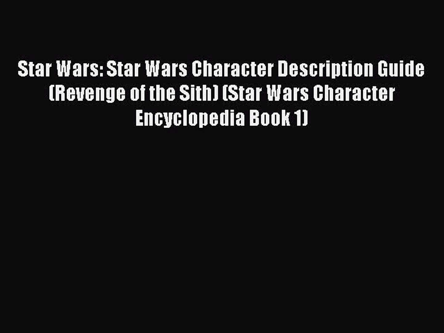 [Read book] Star Wars: Star Wars Character Description Guide (Revenge of the Sith) (Star Wars