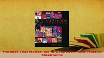 PDF  Methods That Matter Six Structures for Best Practice Classrooms Read Full Ebook