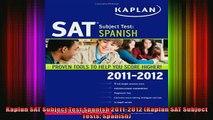 READ book  Kaplan SAT Subject Test Spanish 20112012 Kaplan SAT Subject Tests Spanish Full Free