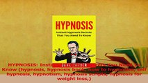 PDF  HYPNOSIS Instant Hypnosis Secrets You Need To Know hypnosis hypnosis book how to Read Full Ebook