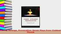 PDF  Funny Strange Provocative Seven Plays from Clubbed Thumb Free Books