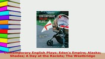 Download  Contemporary English Plays Edens Empire Alaska Shades A Day at the Racists The  Read Online
