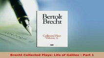 Download  Brecht Collected Plays Life of Galileo  Part 1  EBook