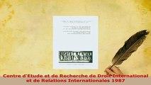 Download  Centre dEtude et de Recherche de Droit International et de Relations Internationales 1987  EBook