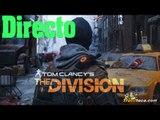 The Division Directo. Gameplay directo español