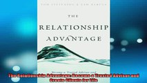 Free PDF Downlaod  The Relationship Advantage Become a Trusted Advisor and Create Clients for Life  FREE BOOOK ONLINE