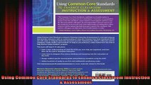 READ book  Using Common Core Standards to Enhance Classroom Instruction  Assessment Full Free