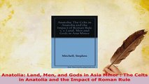 Download  Anatolia Land Men and Gods in Asia Minor  The Celts in Anatolia and the Impact of Roman Free Books