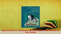 PDF  Approaches to Teaching the Writings of Bartolome de Las Casas Read Online