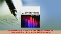PDF  Bayesian Statistics for the Social Sciences Methodology in the Social Sciences PDF Book Free