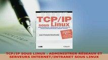PDF  TCPIP SOUS LINUX  ADMINISTRER RÉSEAUX ET SERVEURS INTERNETINTRANET SOUS LINUX Free Books