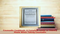 Download  Coumadin Cookbook A Complete Guide to Healthy Meals When Taking Coumadin Download Online