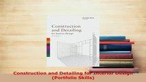 Download  Construction and Detailing for Interior Design Portfolio Skills Read Online