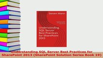 Download  Understanding SQL Server Best Practices for SharePoint 2013 SharePoint Solution Series Free Books