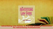 Read  Advertising Law Guide A Friendly Desktop Reference for Advertising Professionals Ebook Free