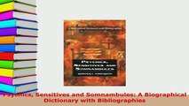 Download  Psychics Sensitives and Somnambules A Biographical Dictionary with Bibliographies Free Books
