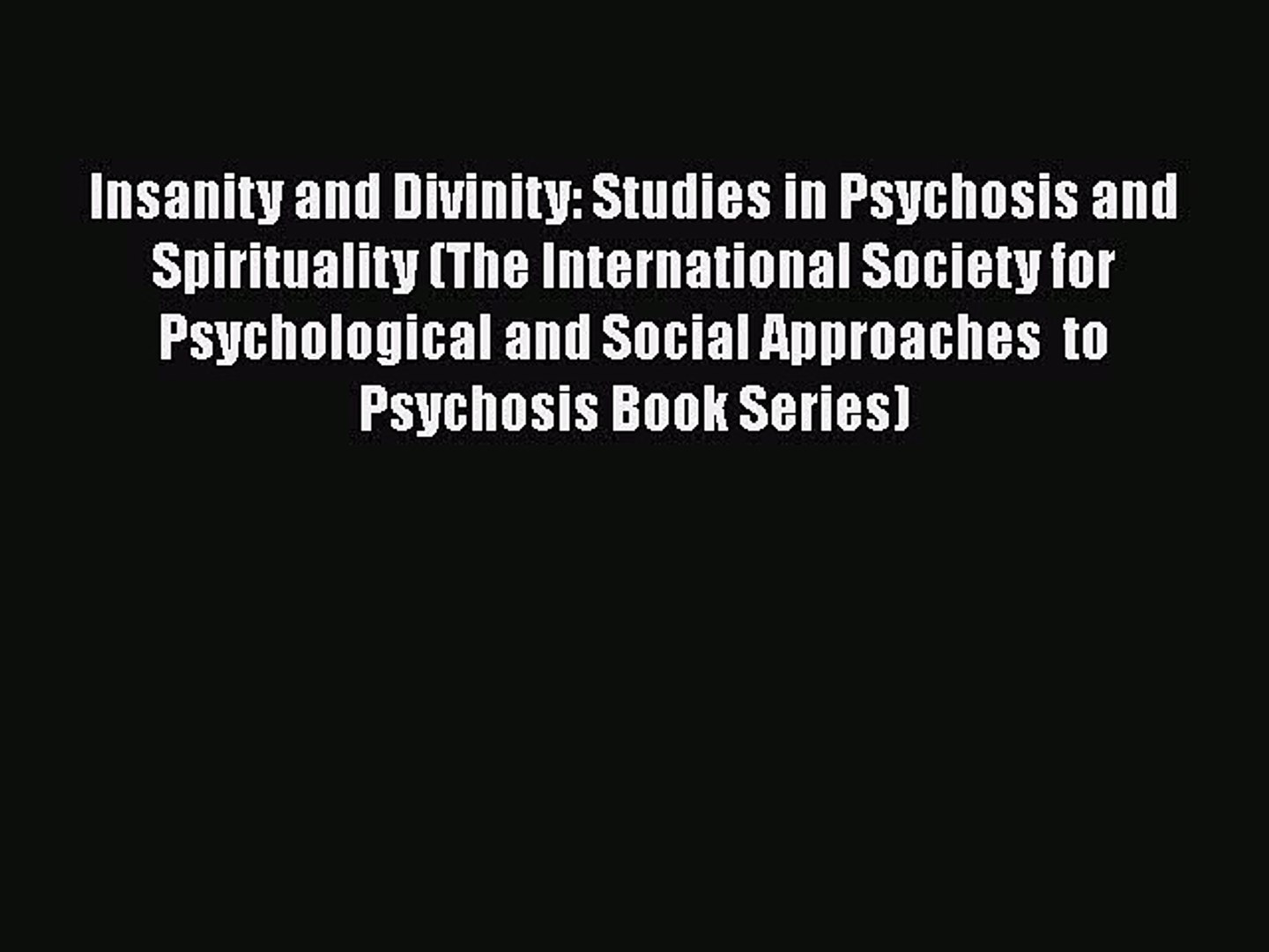 [Read book] Insanity and Divinity: Studies in Psychosis and Spirituality  (The International