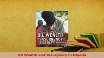 PDF  Oil Wealth and Insurgency in Nigeria Read Online