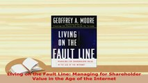PDF  Living on the Fault Line Managing for Shareholder Value in the Age of the Internet Free Books