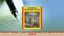 PDF  Arizona Twilight Tales Good Ghosts Evil Spirits  Blue Ladies  EBook
