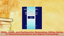 PDF  ADSL VDSL and Multicarrier Modulation Wiley Series in Telecommunications and Signal  EBook