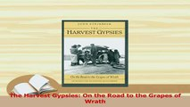 Read  The Harvest Gypsies On the Road to the Grapes of Wrath Ebook Online