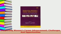 Read  Supporting Womens Career Advancement Challenges And Opportunities Ebook Free
