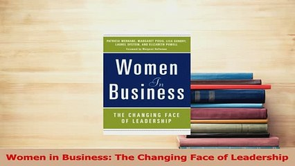 Women in Business: The Changing Face of Leadership