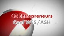 CONF@42 - 42 entrepreneurs Conf TheFamily/WeSlash