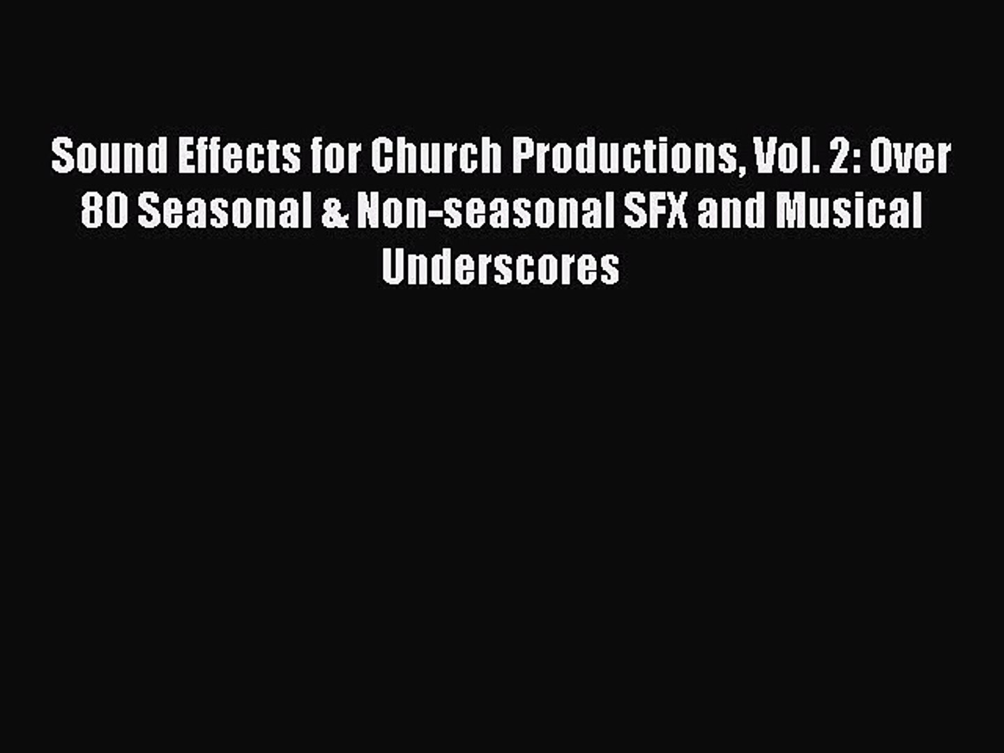 [PDF] Sound Effects for Church Productions Vol  2: Over 80 Seasonal &  Non-seasonal SFX and