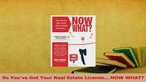 Read  So Youve Got Your Real Estate License NOW WHAT Ebook Free