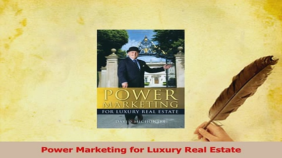 Download  Power Marketing for Luxury Real Estate PDF Free