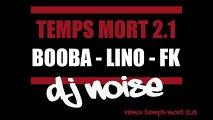 Dj Noise - Temps Mort 2.1 X Booba X Lino X FK (Remix Temps Mort 2.0)