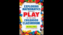 Exploring Mathematics Through Play in the Early Childhood Classroom Early Childhood Education Series Early